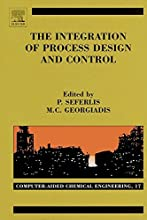 The Integration of Process Design and Control Computer Aided Chemical Engineering