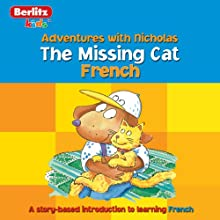 The Missing Cat: Berlitz Kids French, Adventure with Nicholas Audiobook by  Berlitz Narrated by  Berlitz