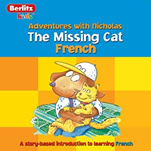 The Missing Cat: Berlitz Kids French, Adventure with Nicholas | [Berlitz]
