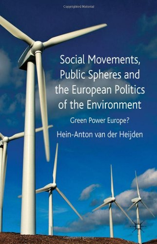 Social Movements, Public Spheres and the European Politics of the Environment: Green Power Europe?