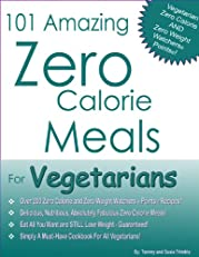 101 Amazing Zero Calorie Meals For Vegetarians
