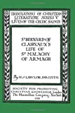 St. Bernard Of Clairvauxs Life Of St. Malachy Of Armagh: His Life And Other Documents Relating To Him, Composed By St. Bernard Of Clairvaux