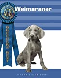 Anitra Cuneo Weimaraner (Kennel Club Books: Breeders Best)