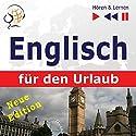 Englisch für den Urlaub: Neue Edition (Hören & Lernen) Hörbuch von Dorota Guzik Gesprochen von: Doris Wilma, Martin Brand