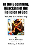img - for In the Beginning: Hijacking of the Religion of God: Volume 2: Christianity book / textbook / text book