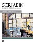 Scriabin -- Selected Works (Alfred Masterwork Edition)