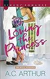 Loving the Princess (The Royal Weddings)