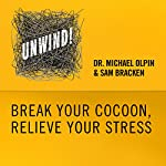 22: Break Your Cocoon, Relieve Your Stress | Michael Olpin,Sam Bracken