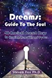 img - for Dreams: Guide To The Soul: 40 Ancient Secret Keys to Healing, Renewal and Power book / textbook / text book