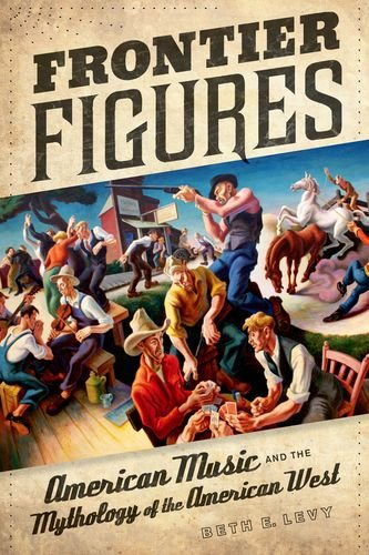 Frontier Figures: American Music and the Mythology of the American West