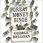 The Great Money Binge: Spending Our Way to Socialism | George Melloan