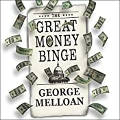 The Great Money Binge: Spending Our Way to Socialism | [George Melloan]