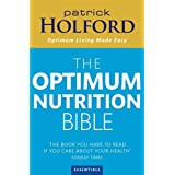 The Optimum Nutrition Bible: The Book You Have To Read If Your Care About Your Health: The Book You Have to Read If You Care About Your Healthby Patrick Holford BSc ...