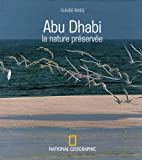 echange, troc Claude Rives, Pierre Gouyou Beauchamps, Brigitte Thouvenot - Abu Dhab : La nature préservée