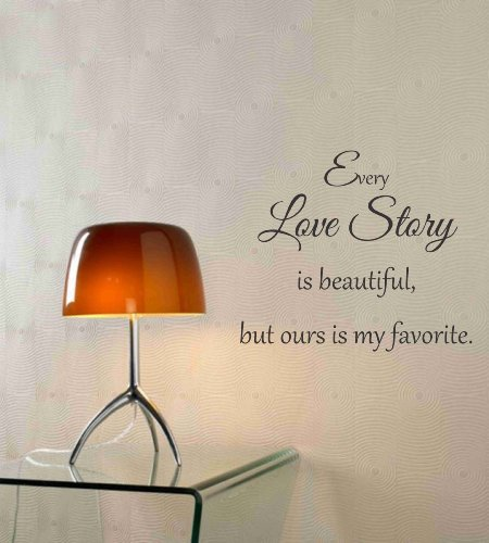 Every Love Story Is Beautiful, But Ours Is My Favorite. Vinyl Wall Art Inspirational Quotes And Saying Home Decor Decal Sticker front-829514