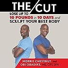 The Cut: Lose up to 10 Pounds in 10 Days and Sculpt Your Best Body Hörbuch von Morris Chestnut, Obi Obadike Gesprochen von: Obi Obadike