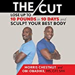 The Cut: Lose up to 10 Pounds in 10 Days and Sculpt Your Best Body   Morris Chestnut,Obi Obadike