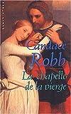 echange, troc Candace Robb - La Chapelle de la Vierge