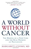 A World without Cancer: The Making of a New Cure and the Real Promise of Prevention