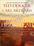 Tea with Hezbollah: Sitting at the Enemies