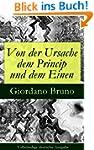 Von der Ursache dem Princip und dem E...