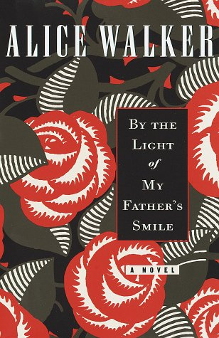 By the Light of My Father's Smile: A Novel, Alice Walker