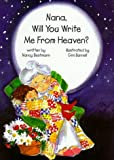 img - for Nana, will you write me from heaven? book / textbook / text book