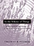 img - for In The Scheme Of Things: Alternative Thinking on the Practice of Architecture book / textbook / text book