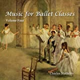 Music for Ballet Class - Volume 4