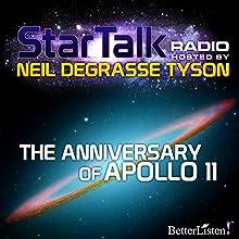 Star Talk Radio: The Anniversary of Apollo 11 Radio/TV Program Auteur(s) : Neil deGrasse Tyson Narrateur(s) : Neil deGrasse Tyson