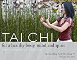 Hua-Ching Ni Tai Chi for a Healthy Body, Mind & Spirit: The Ni Family Tai Chi Tradition