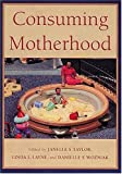 img - for Consuming Motherhood book / textbook / text book