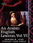 An Arabic-English Lexicon (in Eight V...