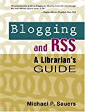 Blogging and RSS : a librarian