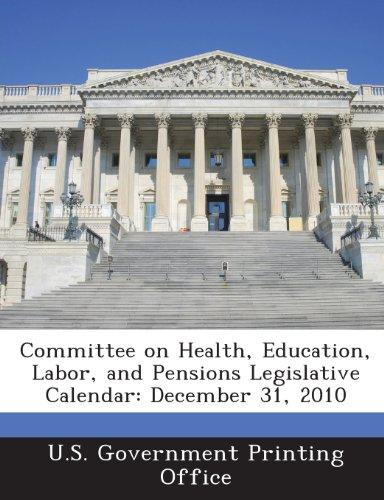 Committee on Health, Education, Labor, and Pensions Legislative Calendar: December 31, 2010