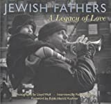 Jewish Fathers: A Legacy of Love (1580232043) by Paula Wolfson