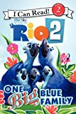 Rio 2: One Big Blue Family (I Can Read Book 2)
