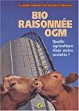 Bio raisonne OGM : Quelle agriculture dans notre assiette ?