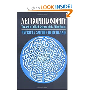 Neurophilosophy: Toward a Unified Science of the Mind-Brain