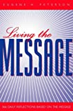 Living the Message: 366 Daily Reflections Based on the Message (0551031808) by Peterson, Eugene H.
