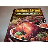 Southern Living 1982 Annual Recipes ~ editors
