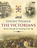 (The Victorians) By Jeremy Paxman (Author) Hardcover on (Feb , 2009) (1846077435) by Jeremy Paxman