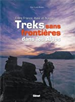 Treks sans frontière dans les Alpes - Entre France, Italie et Suisse