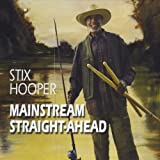 Stix Hooper Mainstream Straight-Ahead