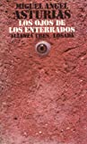 Los ojos de los Enterrados/ The Eyes of the Interred (Spanish Edition) (8420631019) by Asturias, Miguel Angel