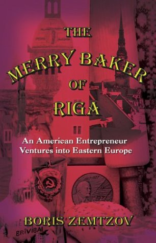 The Merry Baker of Riga: An American Entrepreneur Ventures Into Eastern Europe