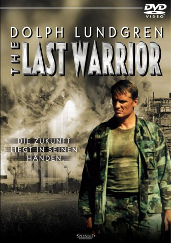 Dolph Lundgren - The Last Warrior