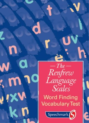 Word Finding Vocabulary Test (The Renfrew Language Scales)