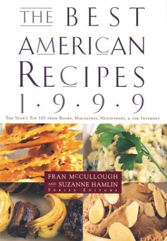 The Best American Recipes 1999: The Year's Top Picks from Books, Magazine, Newspapers and the Internet (Best American Se