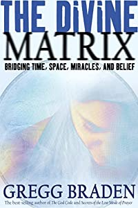 "Cover of ""The Divine Matrix: Bridging Tim..."